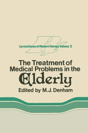 The Treatment of Medical Problems in the Elderly ebook by M.J. Denham