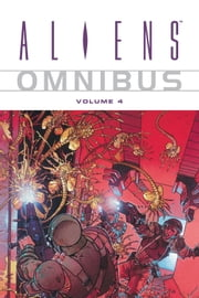 Aliens Omnibus Volume 4 ebook by Various Authors,Various Artists