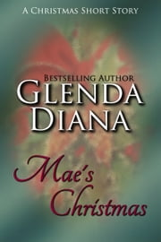 Mae's Christmas (A Christmas Short Story) ebook by Glenda Diana
