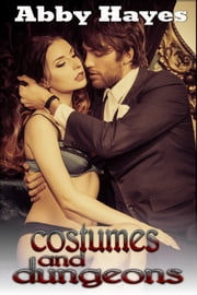 Costumes and Dungeons ebook by Abby Hayes