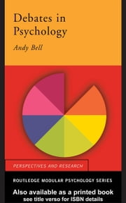 Debates in Psychology ebook by Bell, Andy