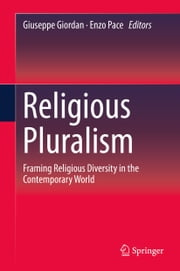 Religious Pluralism - Framing Religious Diversity in the Contemporary World ebook by