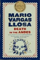 Death in the Andes ebook by Mario Vargas Llosa,Edith Grossman