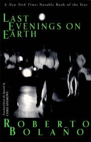 Last Evenings on Earth ebook by Roberto Bolaño,Chris Andrews