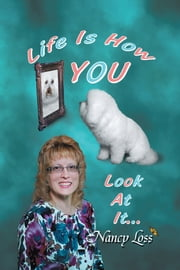 Life Is How You Look at It ebook by Nancy Loss