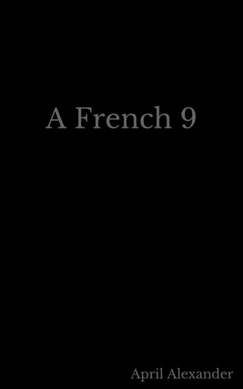 A French 9 ebook by April Alexander