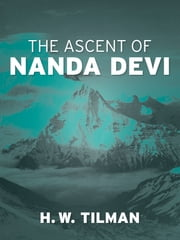 The Ascent of Nanda Devi ebook by H W Tilman,Stephen Venables,Jim Perrin,Hugh Ruttledge