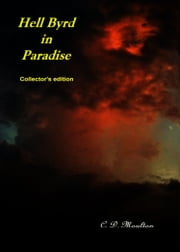 Hell Byrd in Paradise Collector's Edition ebook by CD Moulton