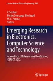 Emerging Research in Electronics, Computer Science and Technology - Proceedings of International Conference, ICERECT 2012 ebook by