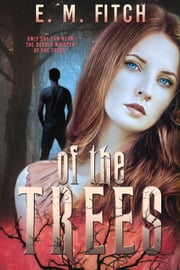 Of the Trees ebook by E.M Fitch
