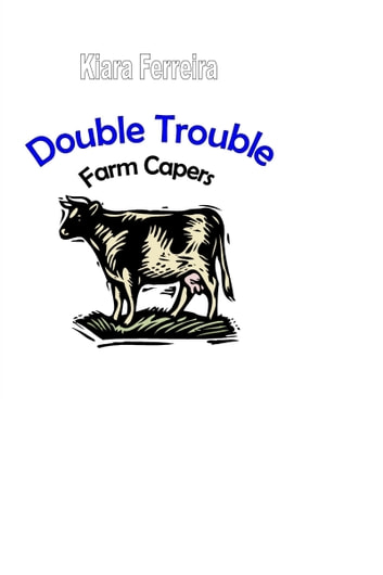 Double Trouble: Farm Capers ebook by Kiara Ferreira