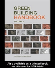 Green Building Handbook: Volume 2: A Guide to Building Products and Their Impact on the Environment ebook by Woolley, Tom
