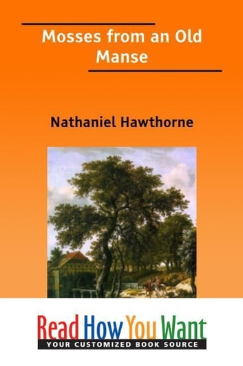 Selected from -Mosses from an Old Manse- ebook by Hawthorne, Nathaniel