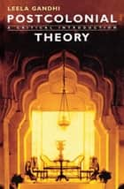 Postcolonial Theory ebook by Leela Gandhi