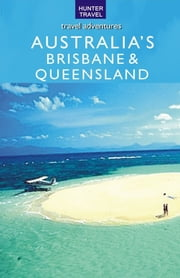 Brisbane & Queensland Australia ebook by Holly  Smith