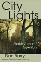 City Lights ebook by Dan Barry