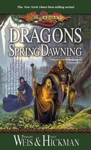 Dragons of Spring Dawning - Chronicles, Volume Three ebook by Margaret Weis, Tracy Hickman