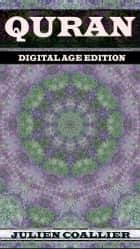 Quran - Digital Age Edition ebook by Julien Coallier