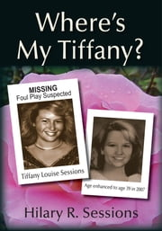 Wheres My Tiffany? ebook by Hilary R. Sessions