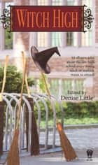 Witch High ebook by Denise Little