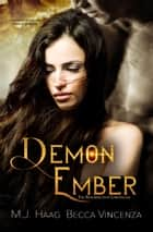 Demon Ember eBook by M.J. Haag, Becca Vincenza