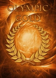 The Ultimate Quest: Olympic Gold ebook by Robert Henning