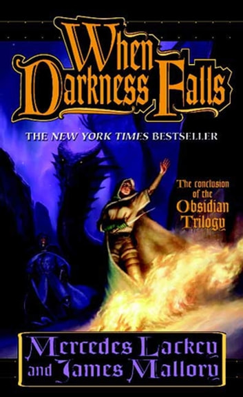 When Darkness Falls - The Obsidian Trilogy, Book 3 ebook by Mercedes Lackey,James Mallory