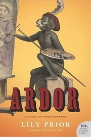 Ardor - A Novel of Enchantment ebook by Lily Prior