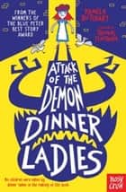 Attack of the Demon Dinner Ladies ebooks by Pamela Butchart, Thomas Flintham