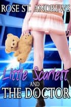 Little Scarlett and the Doctor ebook by