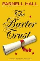 The Baxter Trust (Steve Winslow Courtroom Mystery, #1) ebook by Parnell Hall