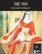 The Nun ebook by Count D'Irancy