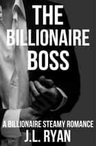 The Billionaire Boss - Billionaire Book Bundle ebook by J.L. Ryan