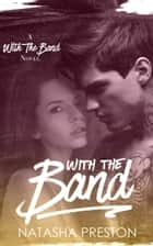 With the Band ebook by Natasha Preston