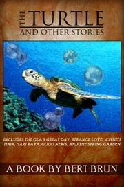 The Turtle and Other Stories by Bert Brun ebook by Bert Brun