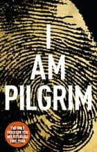 I Am Pilgrim - The bestselling Richard & Judy Book Club pick ebook by Terry Hayes