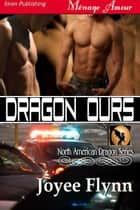 Dragon Ours ebook by Joyee Flynn