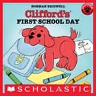 Clifford's First School Day ebook by Norman Bridwell
