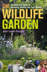 The Wildlife Garden ebook by John Lewis-Stempel