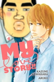 My Love Story!!, Vol. 4 ebook by Kazune Kawahara, Aruko