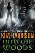 Into the Woods ebook by Kim Harrison