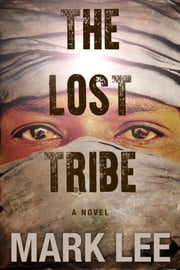 The Lost Tribe ebook by Mark Lee
