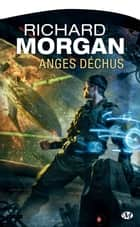 Anges déchus - Le cycle de Takeshi Kovacs, T2 ebook by Richard Morgan