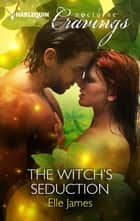 The Witch's Seduction eBook by Elle James