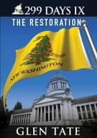 299 Days: The Restoration ebook by Glen Tate