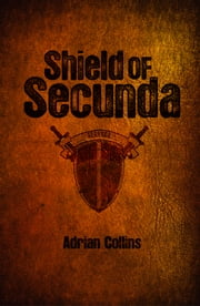 Shield of Secunda ebook by Adrian Collins