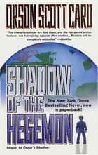 Shadow of the Hegemon ebook by Orson Scott Card