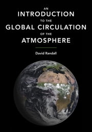 An Introduction to the Global Circulation of the Atmosphere ebook by David Randall