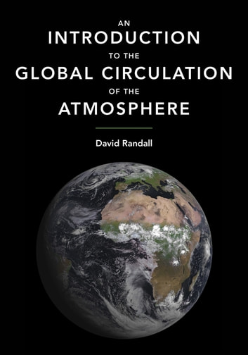 An introduction to the global circulation of the atmosphere ebook by an introduction to the global circulation of the atmosphere ebook by david randall fandeluxe Gallery