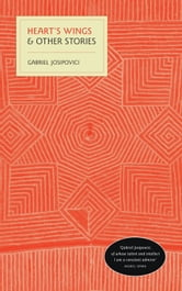 Heart's Wings - & Other Stories ebook by Gabriel Josipovici